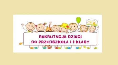 Ogłoszenie w sprawie przyjęcia dzieci do przedszkola i pierwszej klasy