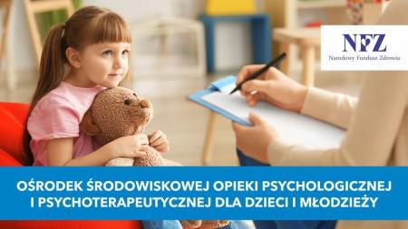 Ośrodek środowiskowej opieki psychologicznej i psychoterapeutycznej  dla dzieci i młodz